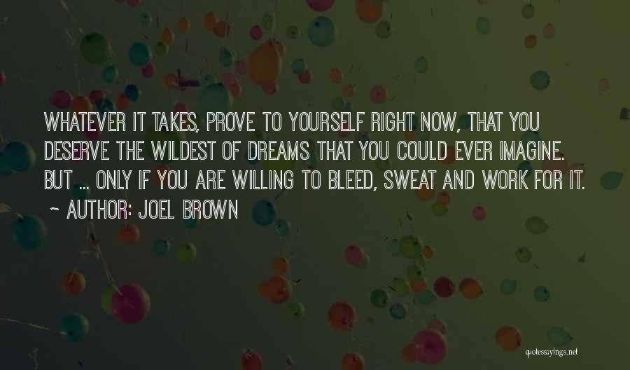Joel Brown Quotes 1353455