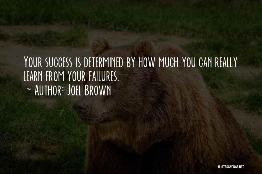 Joel Brown Quotes 1496549