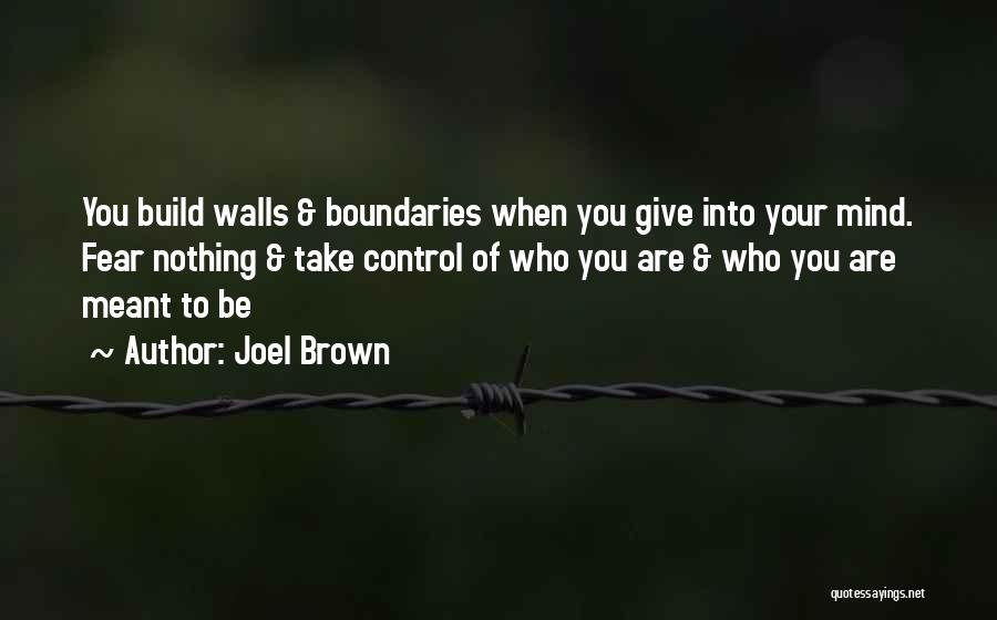Joel Brown Quotes 1530313