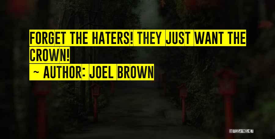 Joel Brown Quotes 1709782