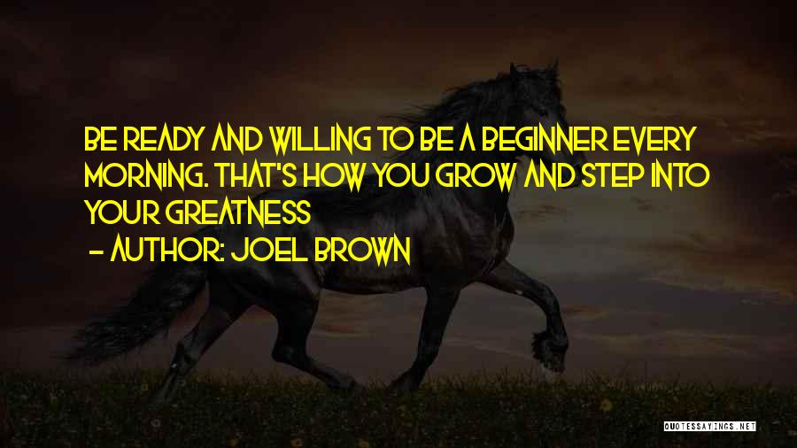 Joel Brown Quotes 2177802