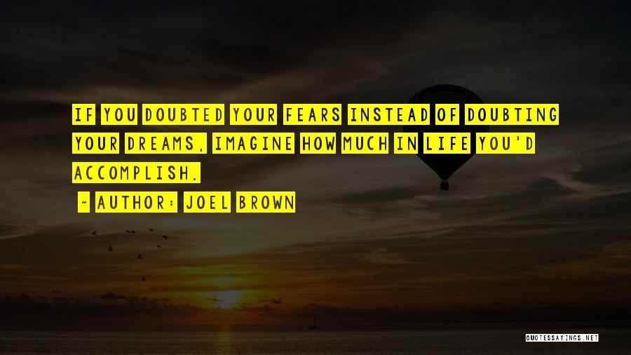 Joel Brown Quotes 221538
