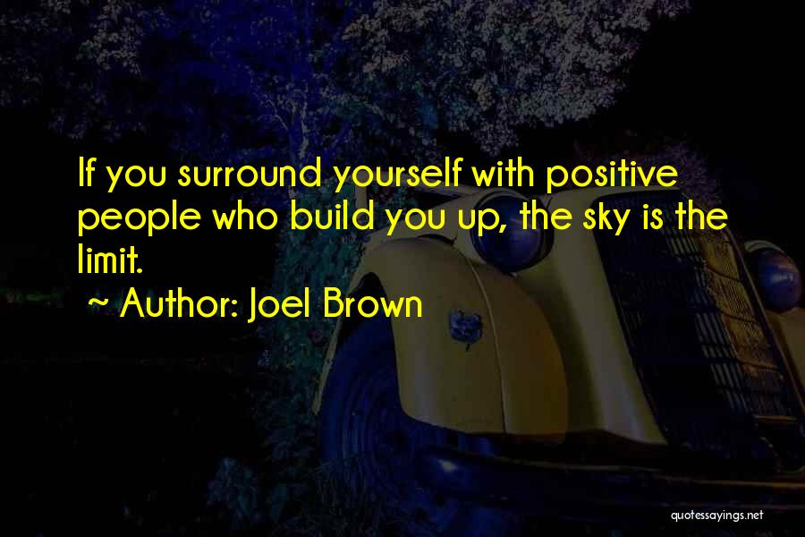 Joel Brown Quotes 567800