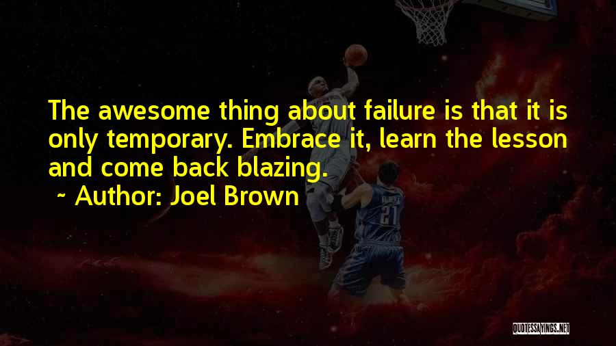 Joel Brown Quotes 695564