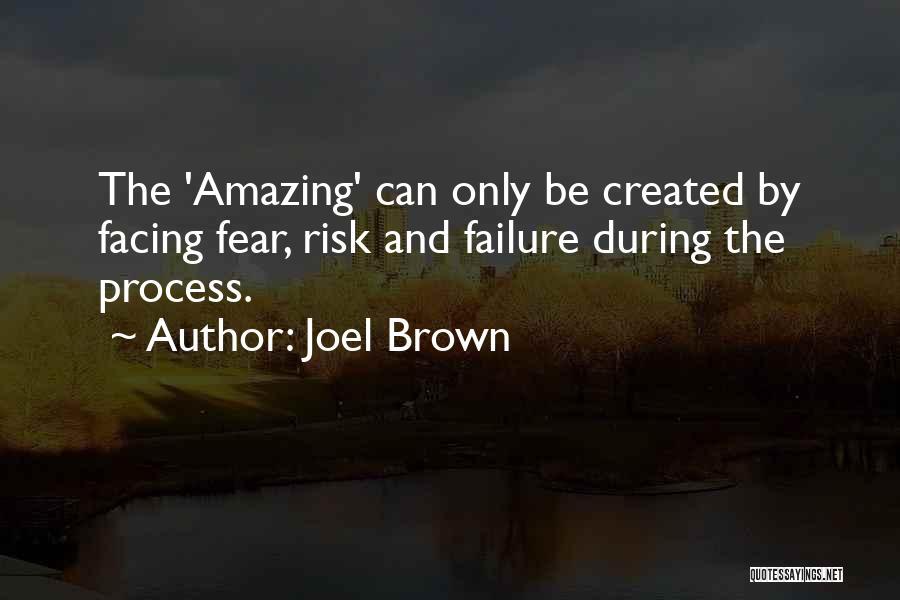 Joel Brown Quotes 968181