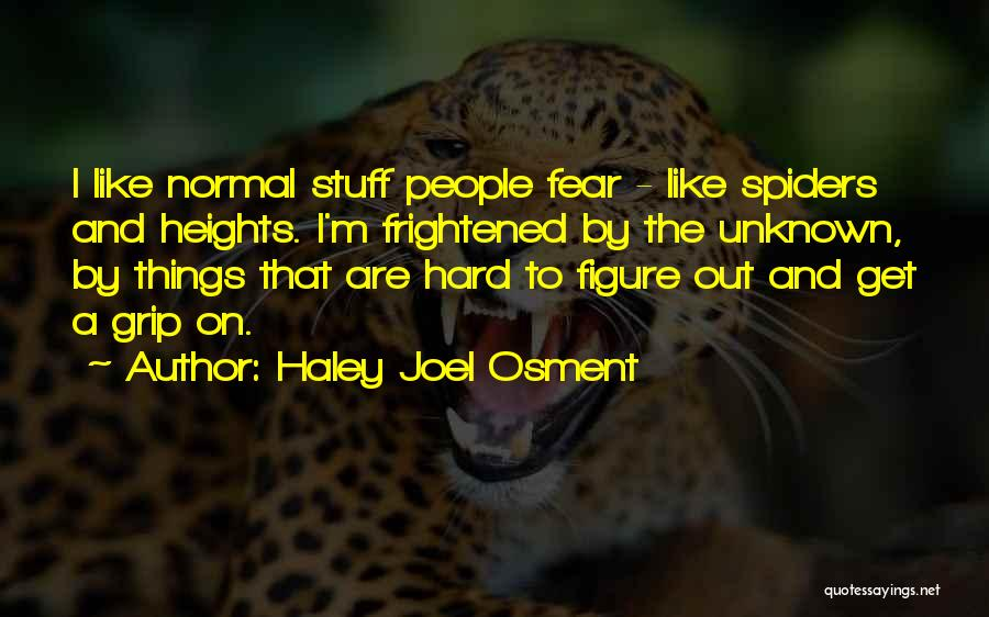 Joel Osment Quotes By Haley Joel Osment