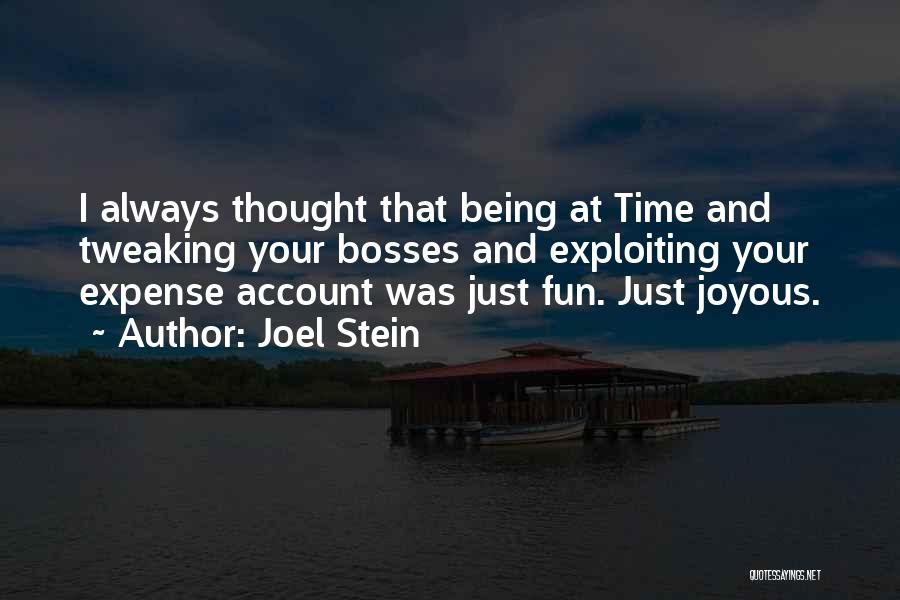 Joel Stein Quotes 1098664