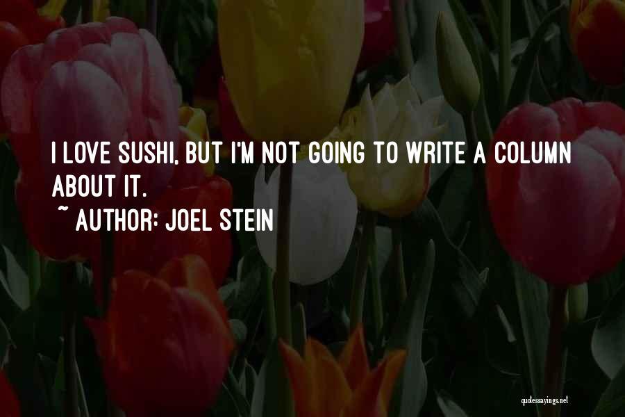 Joel Stein Quotes 431228