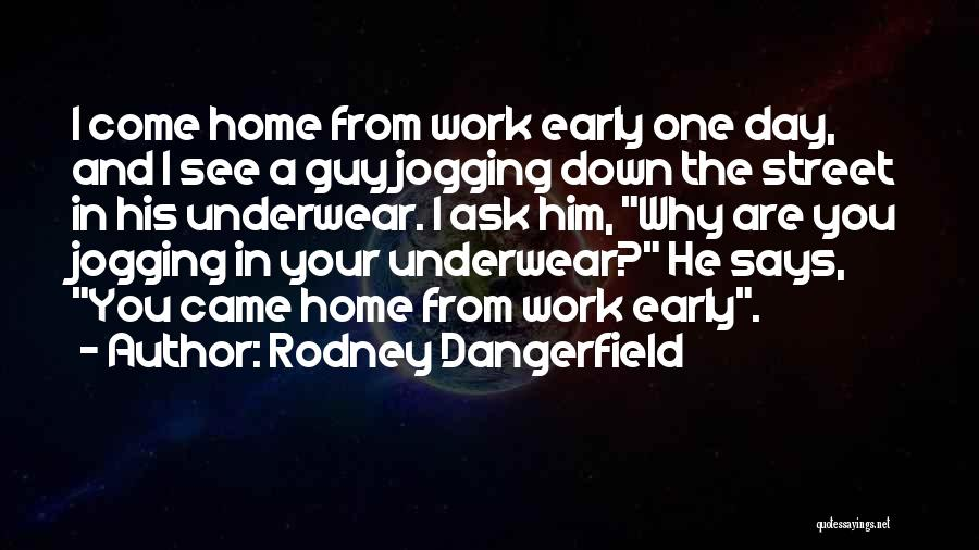 Jogging Funny Quotes By Rodney Dangerfield