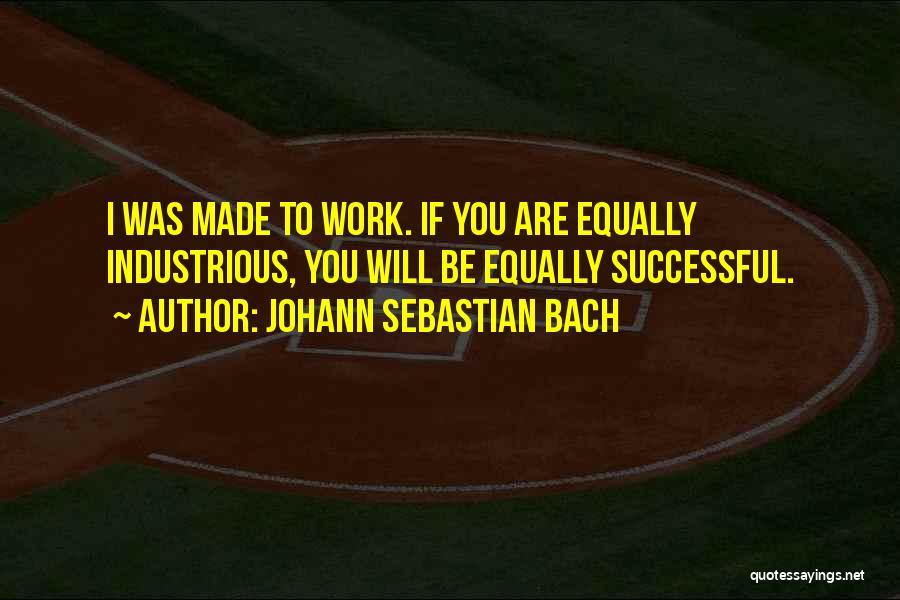 Johann Sebastian Bach Quotes 1294782