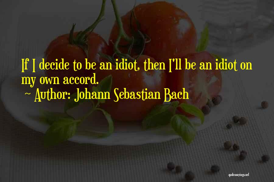 Johann Sebastian Bach Quotes 1582552