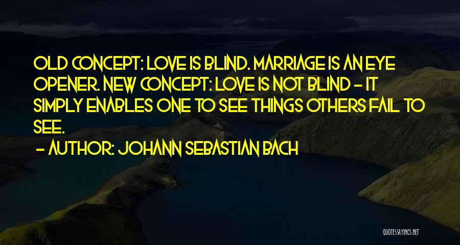 Johann Sebastian Bach Quotes 299390