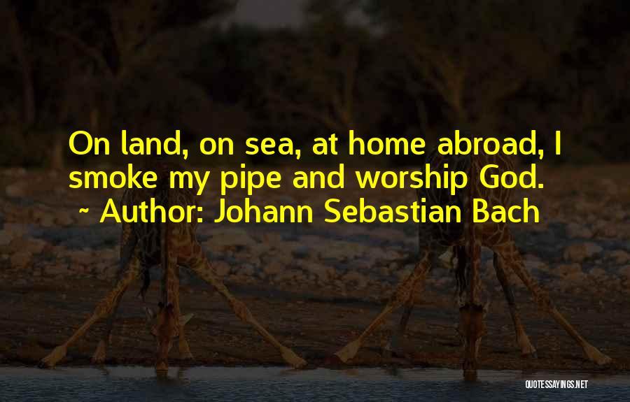 Johann Sebastian Bach Quotes 307680