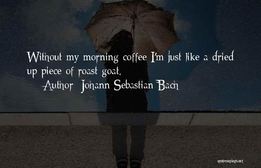 Johann Sebastian Bach Quotes 542809