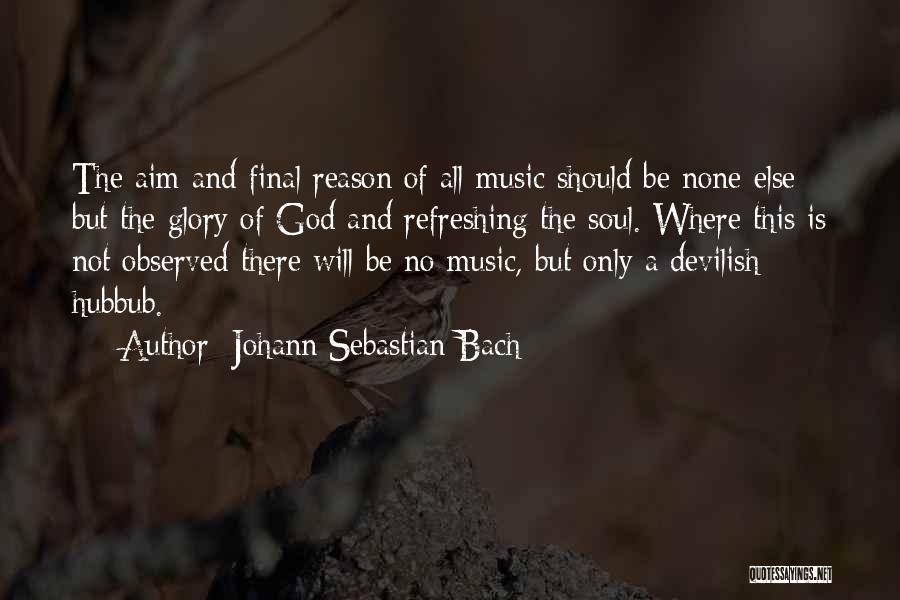 Johann Sebastian Bach Quotes 74651