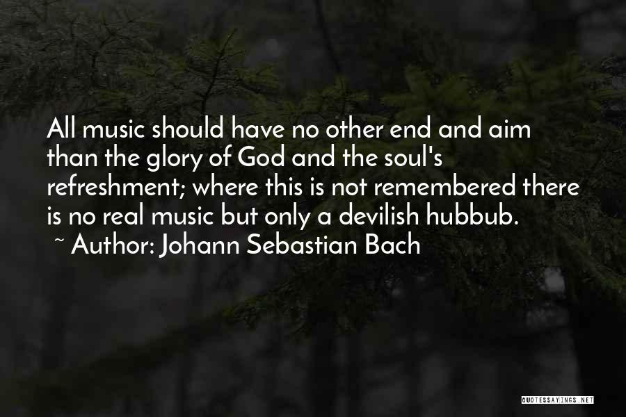 Johann Sebastian Bach Quotes 938271