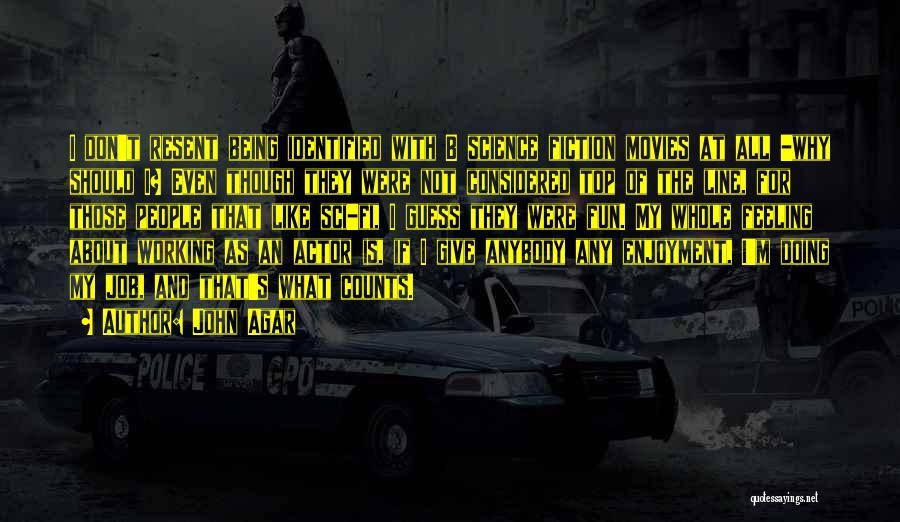 John Agar Quotes 2009077