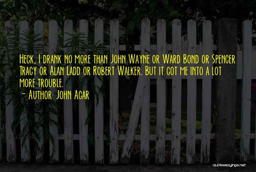 John Agar Quotes 735593