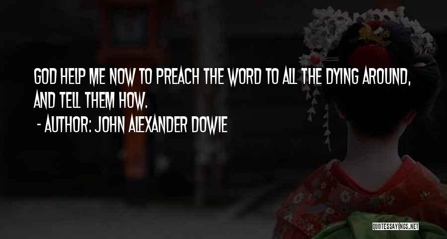 John Alexander Dowie Quotes 500186