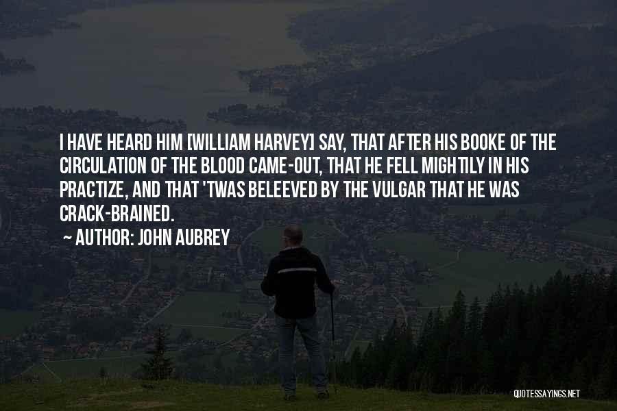 John Aubrey Quotes 1155895