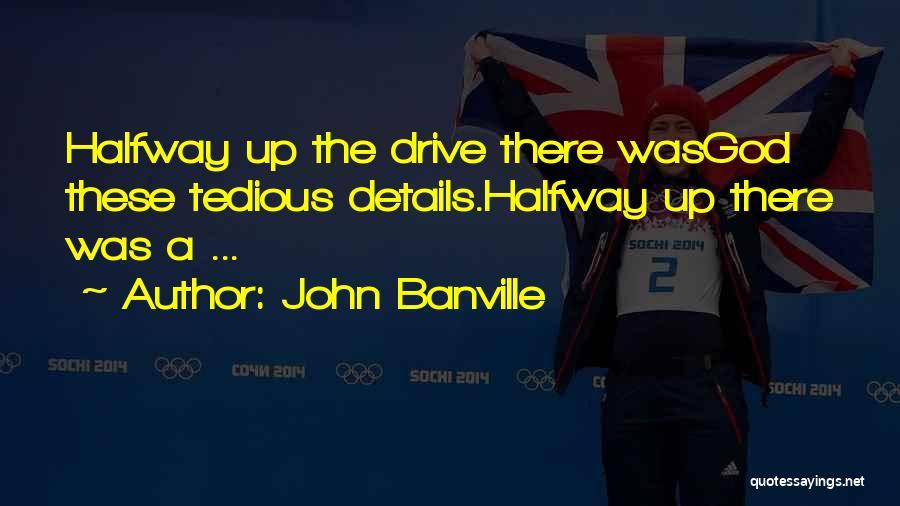 John Banville Quotes 1204446