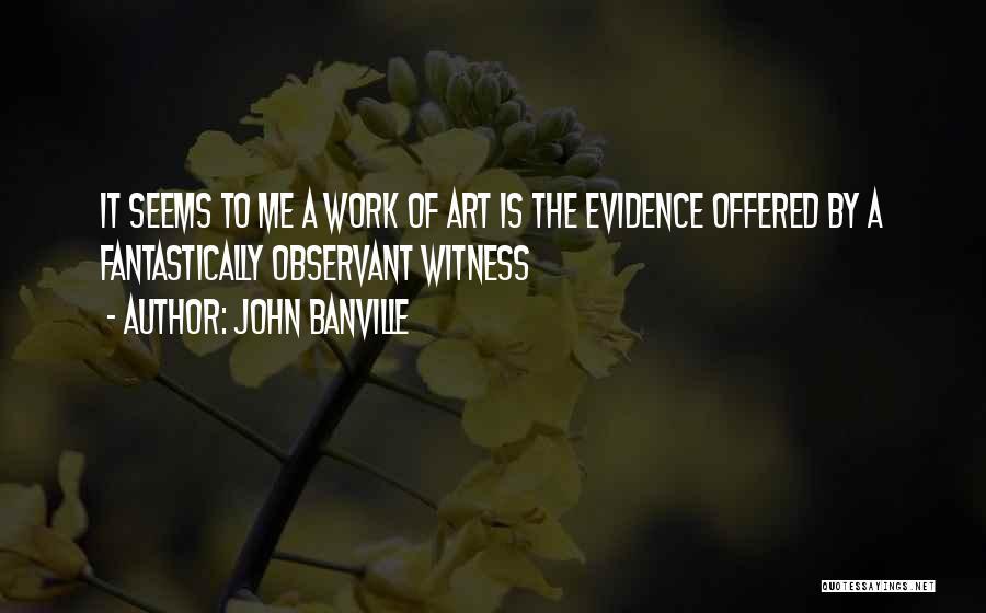 John Banville Quotes 1779785