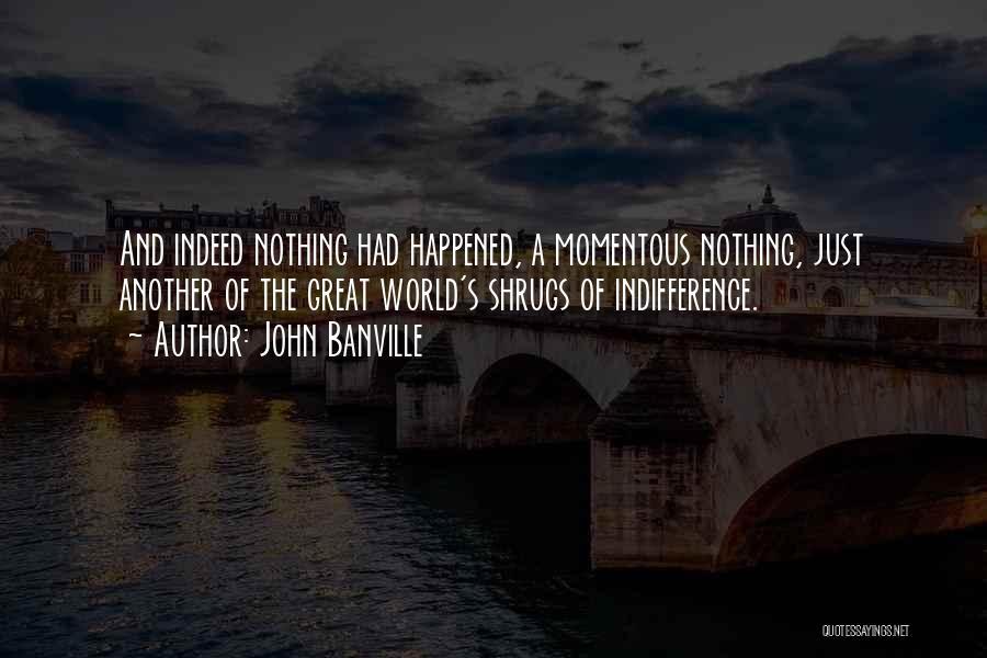 John Banville Quotes 2037335