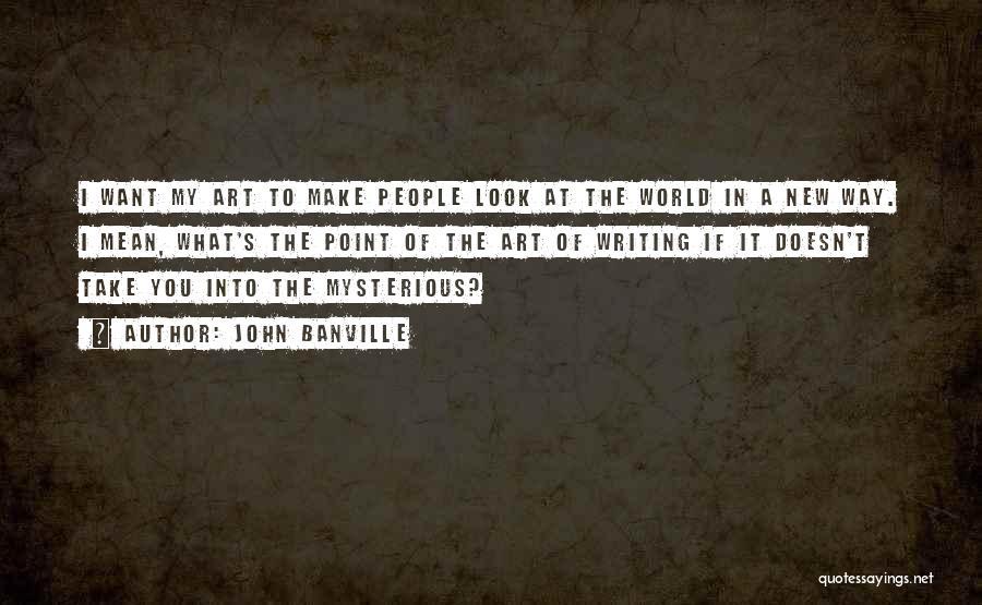 John Banville Quotes 2077401