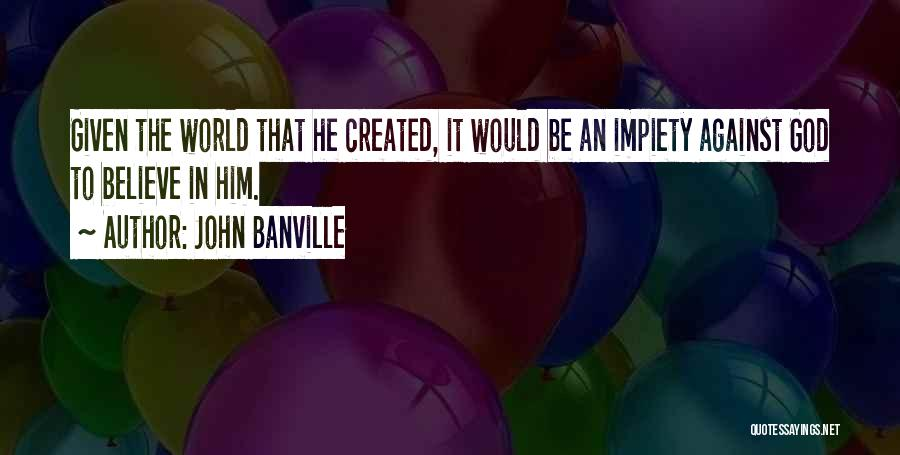 John Banville Quotes 2133081