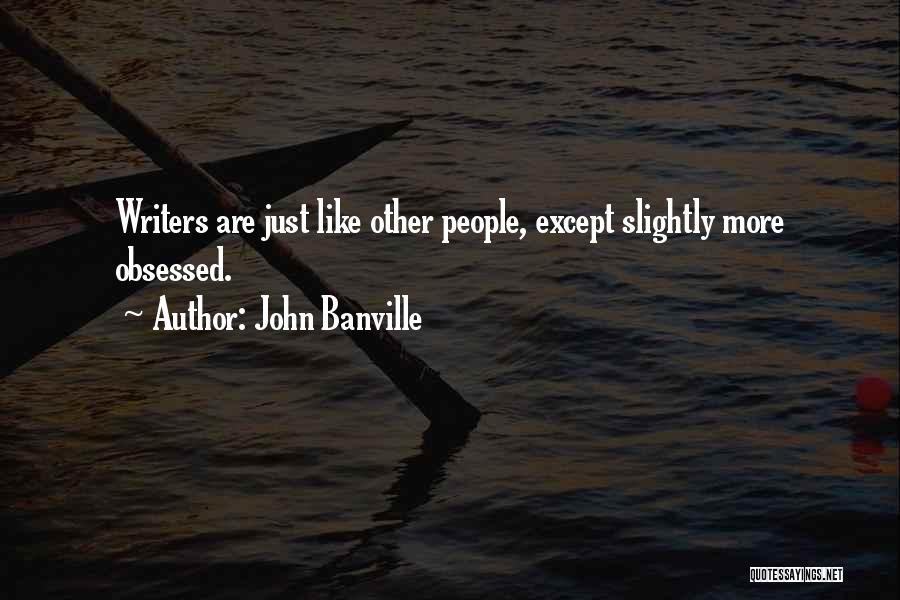 John Banville Quotes 707425