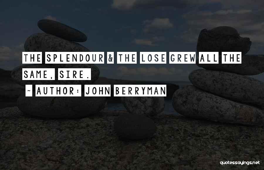John Berryman Quotes 1015889