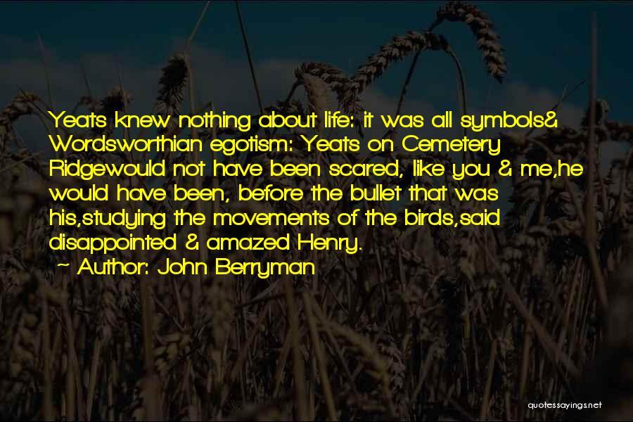 John Berryman Quotes 1203616