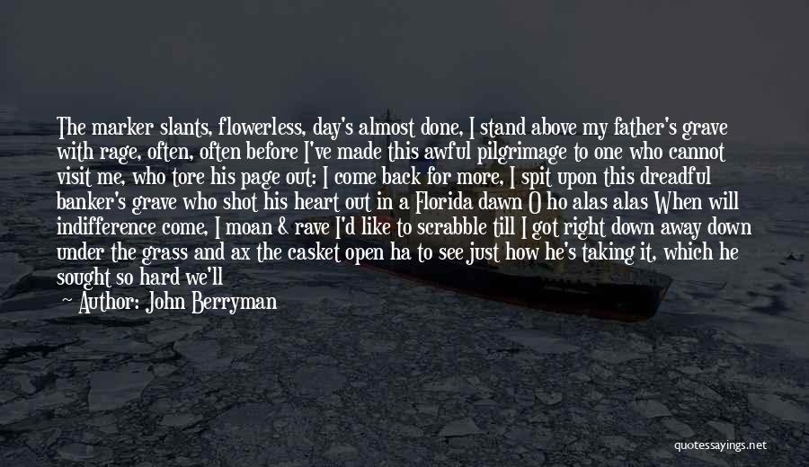 John Berryman Quotes 1333329