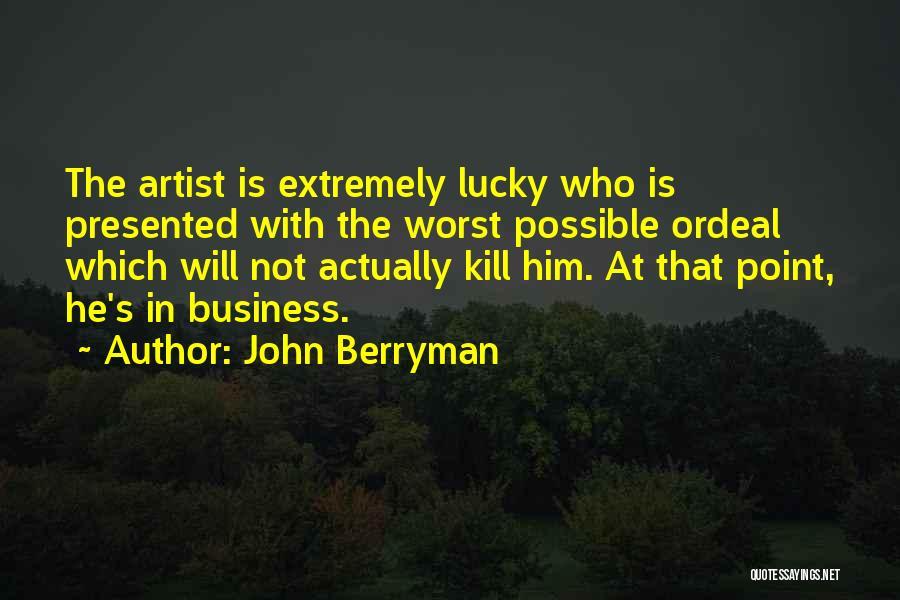 John Berryman Quotes 143964