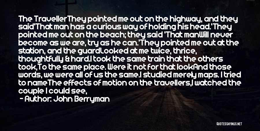 John Berryman Quotes 1712433