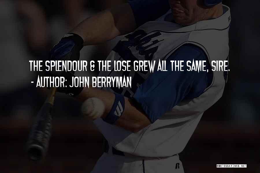 John Berryman Quotes 1944735