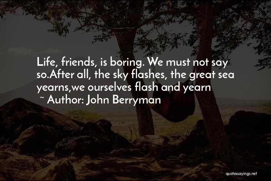 John Berryman Quotes 2037387