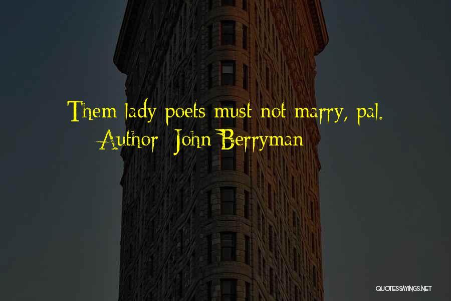 John Berryman Quotes 2084566
