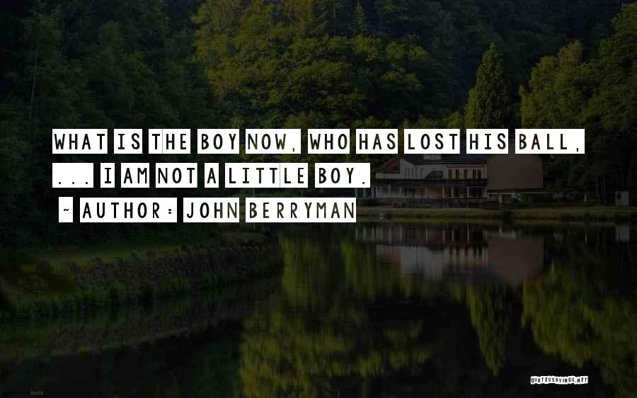 John Berryman Quotes 2146511
