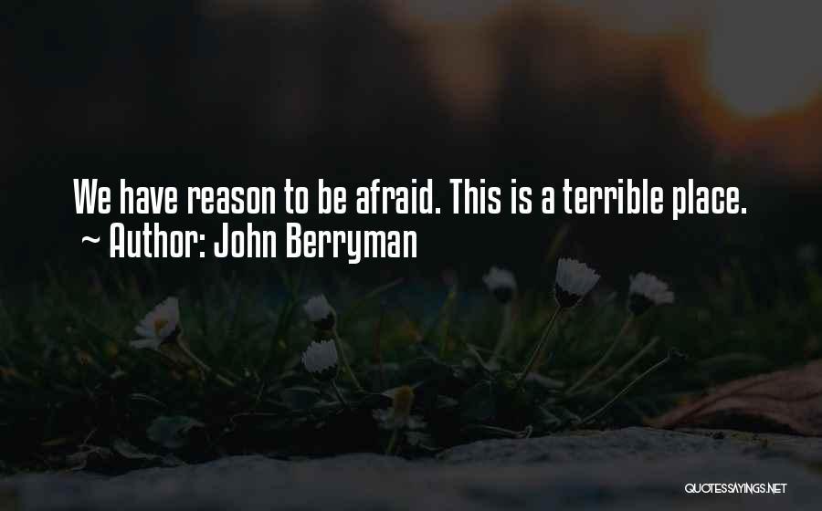 John Berryman Quotes 2194137