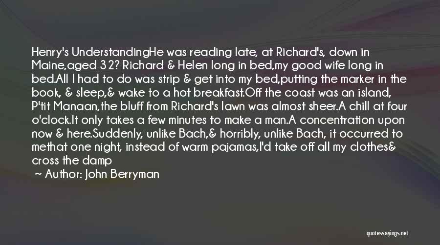 John Berryman Quotes 2266557