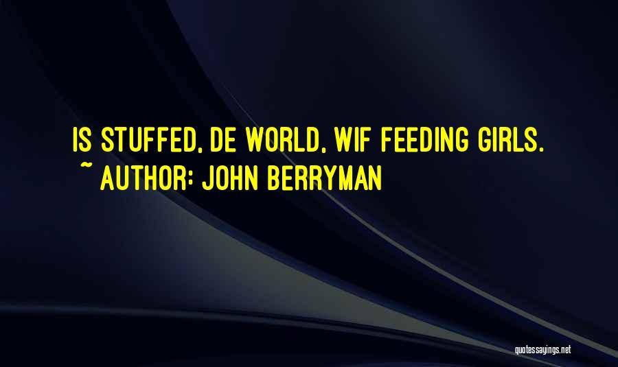 John Berryman Quotes 247788