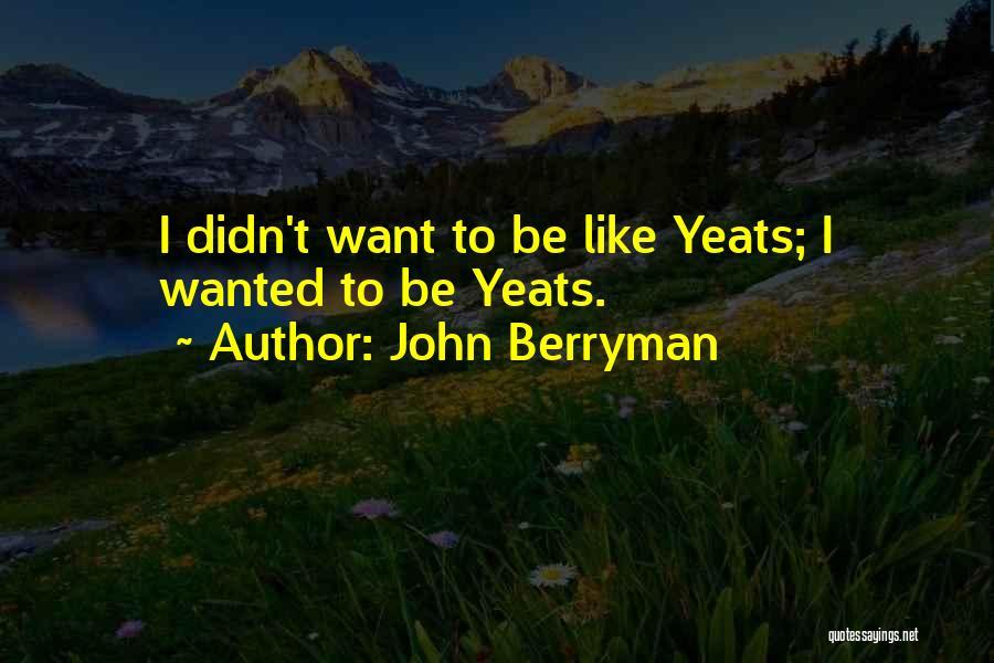 John Berryman Quotes 317880