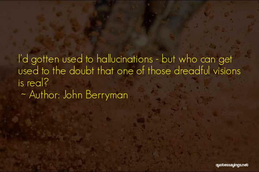 John Berryman Quotes 429646