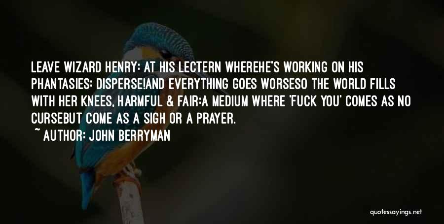 John Berryman Quotes 429921