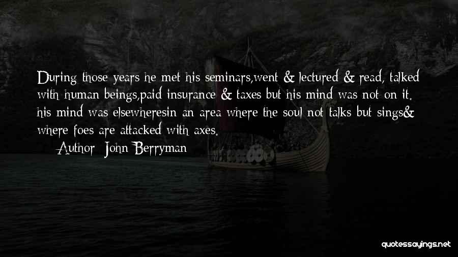 John Berryman Quotes 482127