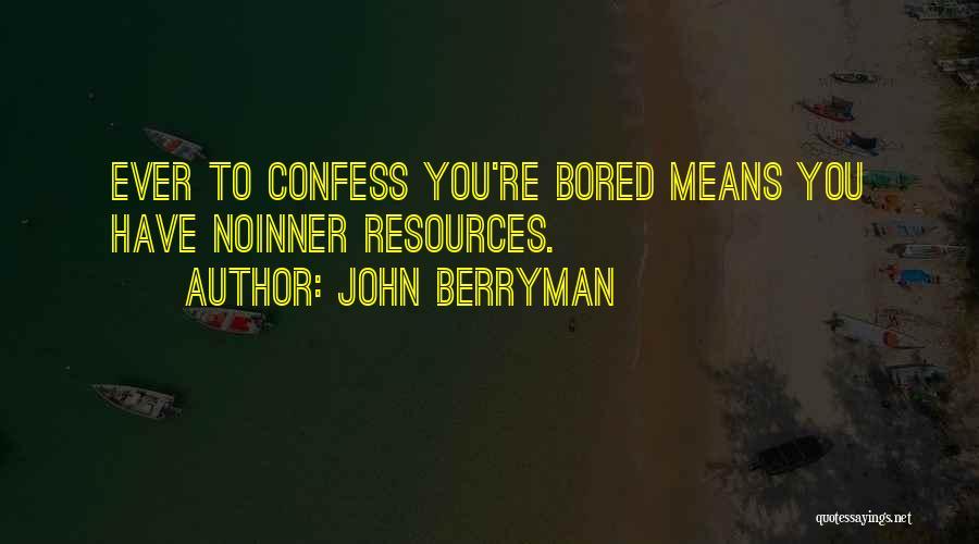 John Berryman Quotes 523328
