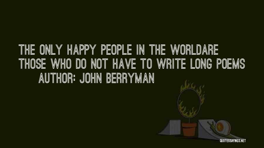 John Berryman Quotes 542663