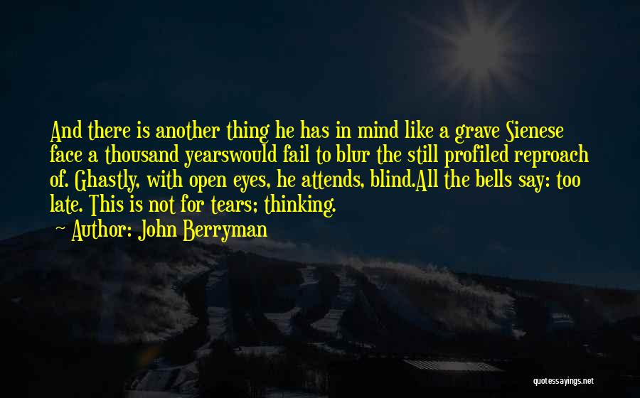 John Berryman Quotes 543262