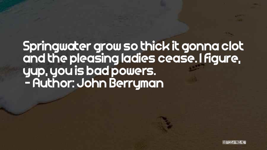 John Berryman Quotes 559157